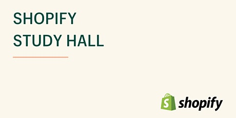 Shopify Study Hall tickets