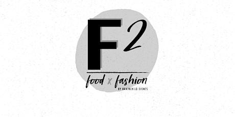 f2: FoodxFashion tickets