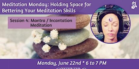 Meditation Monday: Mantra/Incantation Meditation tickets