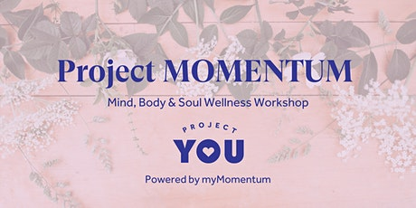 Project MOMENTUM: Mind, Body & Soul Wellness Panel tickets