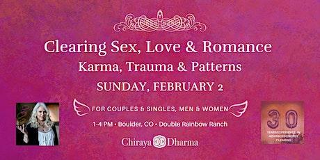 Clearing Sex, Love & Romance Karma, Trauma & Patterns tickets