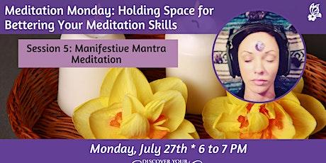 Meditation Monday: Manifestive Mantra Meditation tickets