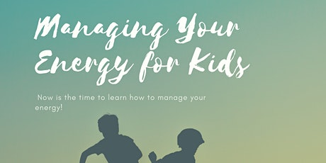 Managing Your Energy for Kids tickets
