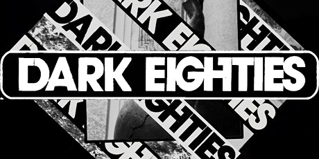 The Dark Eighties: A Cult 80s Hits Dance Party tickets