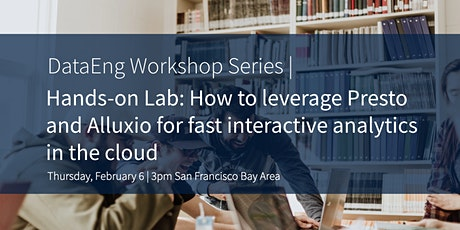 Hands-on Lab: Presto & Alluxio for fast interactive analytics in the cloud tickets