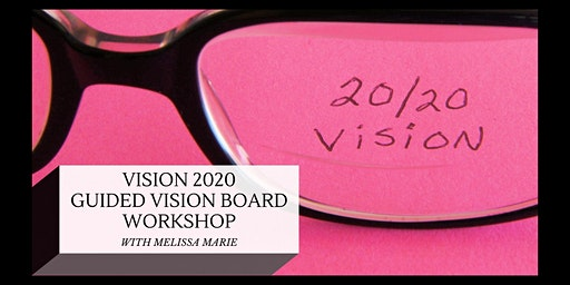 Vision 2020 - Guided Vision Board Workshop