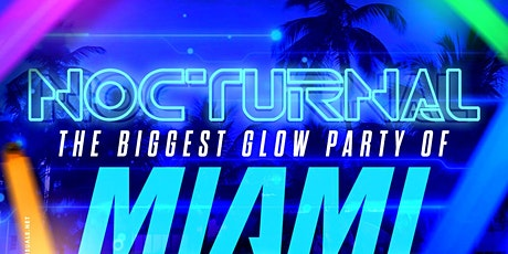 NOCTURNAL: THE BIGGEST GLOW PARTY OF MIAMI SPRING BREAK tickets