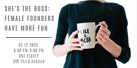 She's the Boss: Female Founders Have More Fun tickets