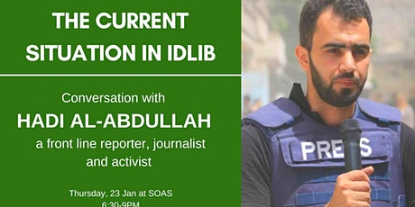 What's happening in Idlib? A conversation with Hadi Al-Abdullah tickets