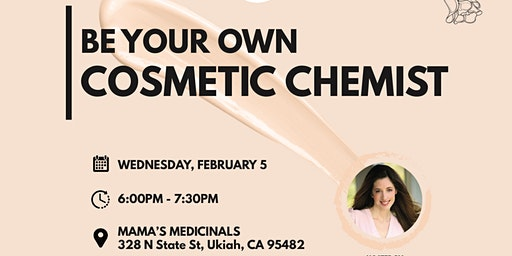 Be Your Own Cosmetic Chemist