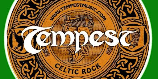 Tempest Celtic Rock Fri April 3 7:30 PM $ 25 Tickets