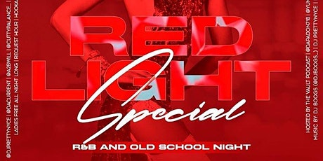 RED LIGHT SPECIAL: THE OLD SCHOOL PARTY(LADIES FREE) #CUTTYPALANCE tickets