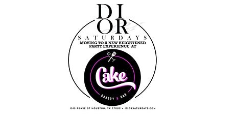 DIOR SATURDAYS AT CAKE HOUSTON tickets