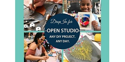 Open Studio- 50+ Options Daily -On Demand Crafting-  (03-19-2020 starts at 10:00 AM)
