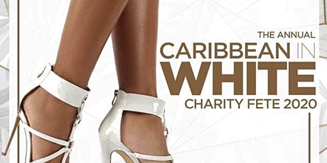 Caribbean in White ~ All White Charity Fete 2020 tickets