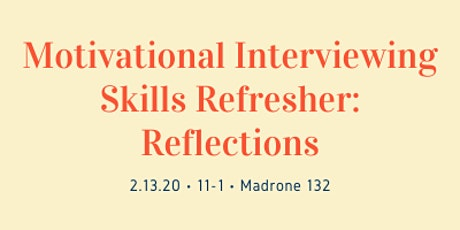 Motivational Interviewing Skills Refresher: Making Reflective Statements tickets