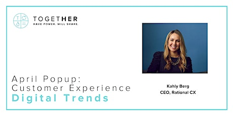 Seattle Together Digital Members Only April Popup: Customer Experience tickets