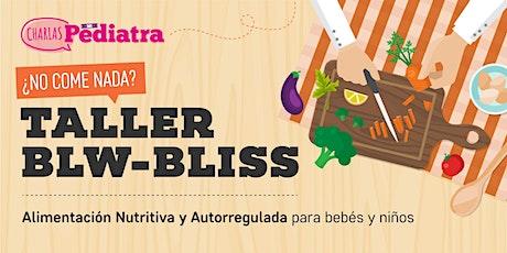 BLW/ BLISS - Taller de Alimentación Autorregulada para bebés y niños entradas