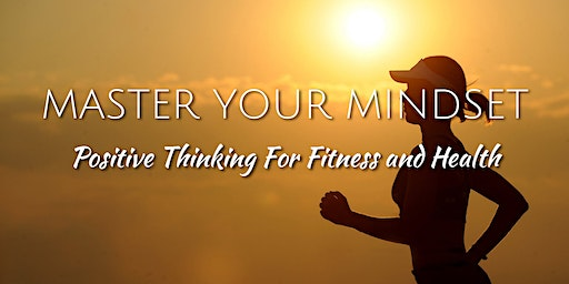 MASTER YOUR MINDSET -Positive Thinking For Fitness and Health Motivation