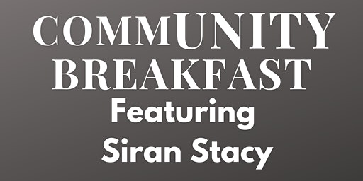 Community Breakfast featuring Siran Stacy