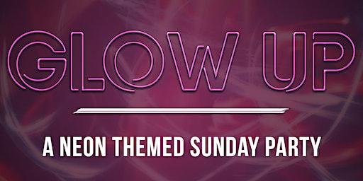 """Glow Up"" ( Sunday Party )"