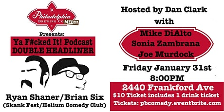 Philadelphia Brewing Comedy w/ Shaner &  Six (Ya F#cked It Podcast) tickets