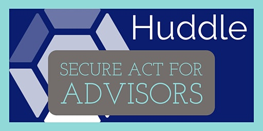 SECURE Act for Advisors