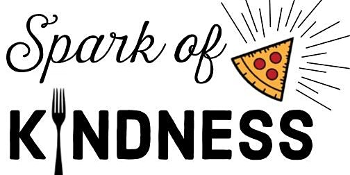 Spark Of Kindness :  February 2020 Edition 5:00 PM Dinner