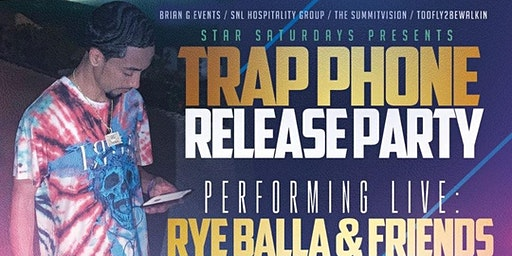 Rye Balla & Friends  Trap Phone Release Party