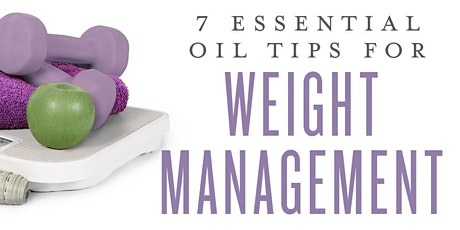 Essential Oil Tips for Weight Management tickets