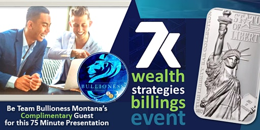 """Real Money"" WEALTH STRATEGIES Event BILLINGS, MT (Guests FREE)"