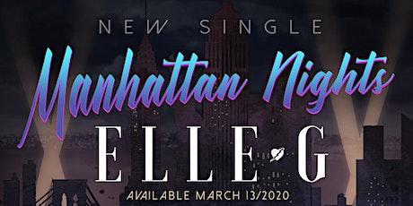 "ELLE G Single Release Party ""Manhattan Nights"" tickets"