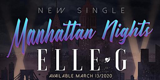 "ELLE G Single Release Party ""Manhattan Nights"""