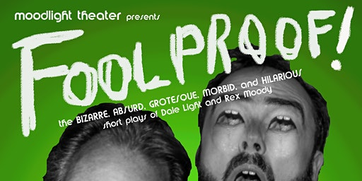 FOOLPROOF!  A Collection of Short Plays by Dale Light and Rex Moody