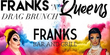 Franks 'n Queens Drag Brunch tickets