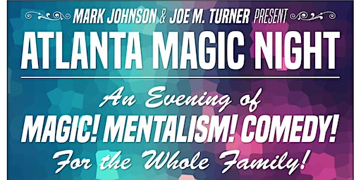 Atlanta Magic Night! w/ Mark Johnson + Dan Garrett