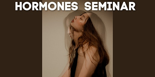 Help for Hormones! Seminar