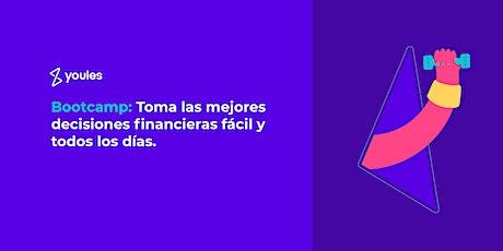 Bootcamp: Toma las mejores decisiones financieras, fácil y todos los días boletos