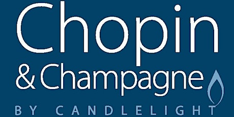 Chopin & Champagne by Candlelight | March | Sonata No. 3 & Berceuse tickets