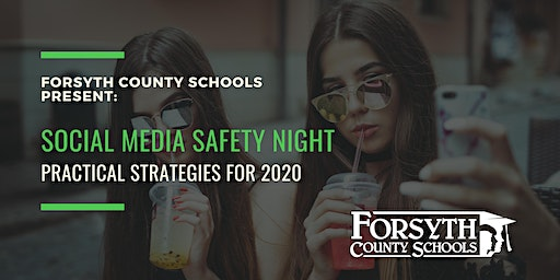 Social Media Safety Night:  Practical Strategies for 2020 (Forsyth Cty. Schools)