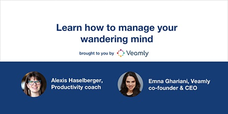 Learn how to manage your wandering mind tickets