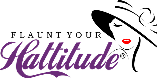 4th Annual FLAUNT YOUR HATTITUDE® Tea & Brunch