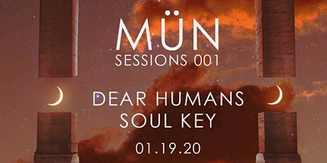 MüN Sessions 1: Dear Humans, Soul Key, and more tickets