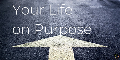 Free Workshop: Your Life on Purpose