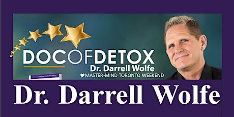 Doc of Detox Toronto Tour 2020 with Dr. Darrell  Wolfe tickets