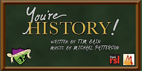 Deni Theatre Company presents You're History tickets