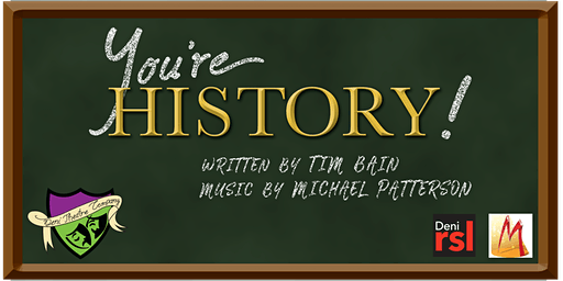 Deni Theatre Company presents You're History