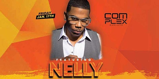 NELLY @ Complex Oakland