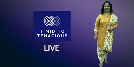 Timid to Tenacious Live is where I teach timid women how to be confident. tickets