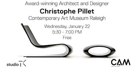 Award-Winning Architect + Designer Christophe Pillet at CAM tickets